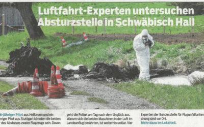 Bericht Haller Tagblatt vom 17. April 2018: Luftfahrt-Experten untersuchen Absturzstelle in Schwäbisch Hall